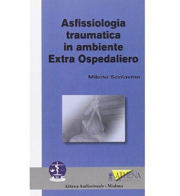 Scolavino – Asfissiologia traumatica 512