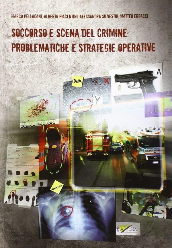 Soccorso e scena del crimine problematiche e strategie operative